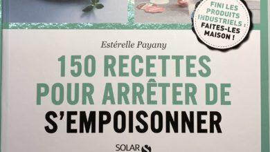 150 recettes pour arrêter de sempoisonner